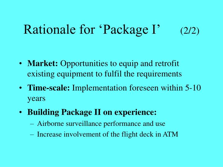 Rationale for 'Package I'