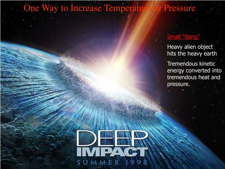 One Way to Increase Temperature or Pressure