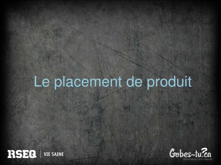 Le placement de produit
