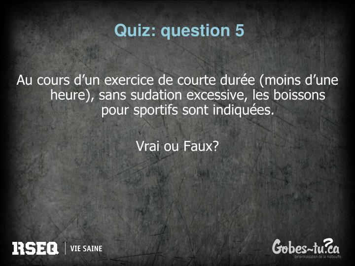 Quiz: question 5
