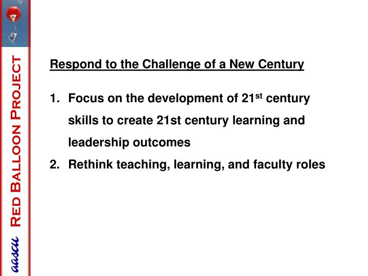 Respond to the Challenge of a New Century