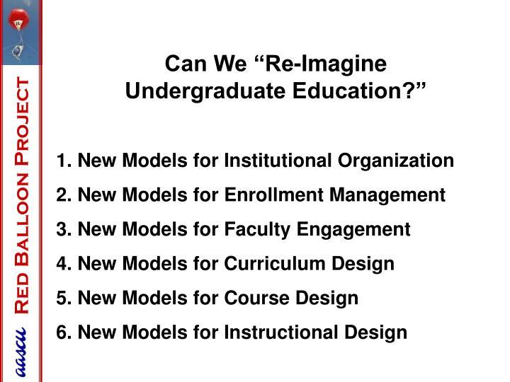 "Can We ""Re-Imagine Undergraduate Education?"""