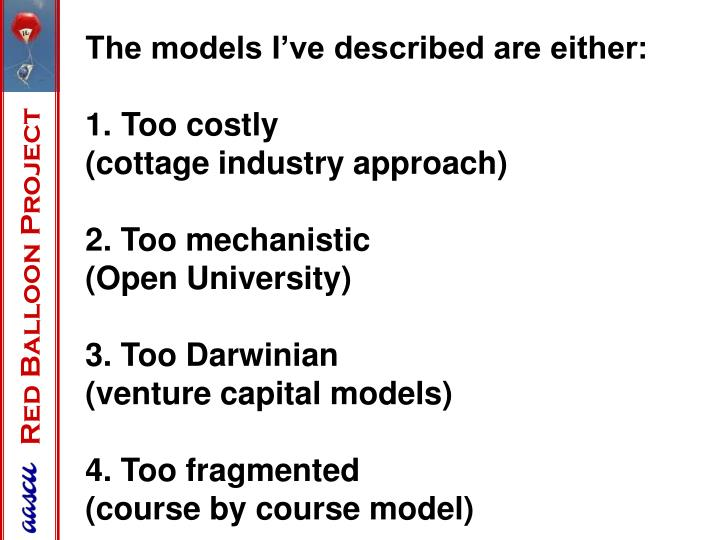 The models I've described are either: