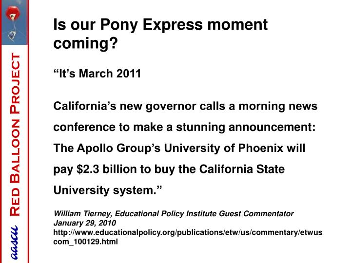 Is our Pony Express moment coming?