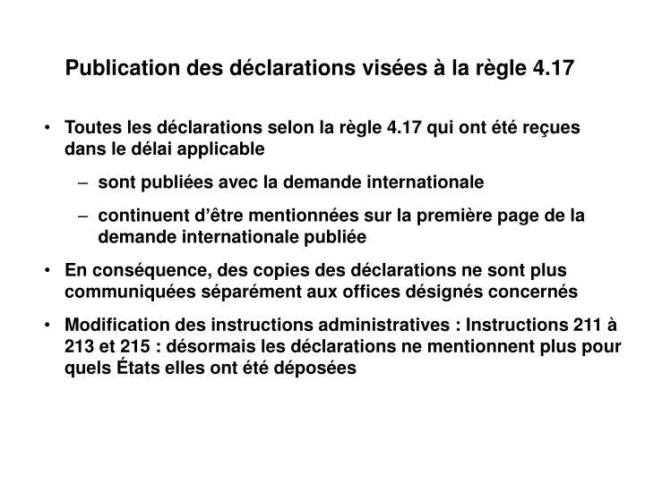 Publication des déclarations visées à la règle 4.17
