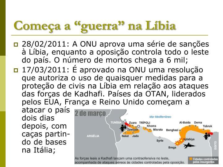 "Começa a ""guerra"" na Líbia"