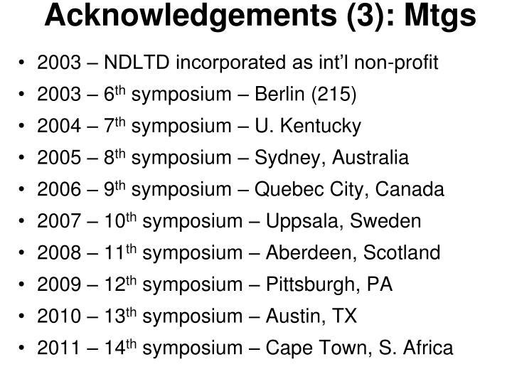 Acknowledgements (3): Mtgs
