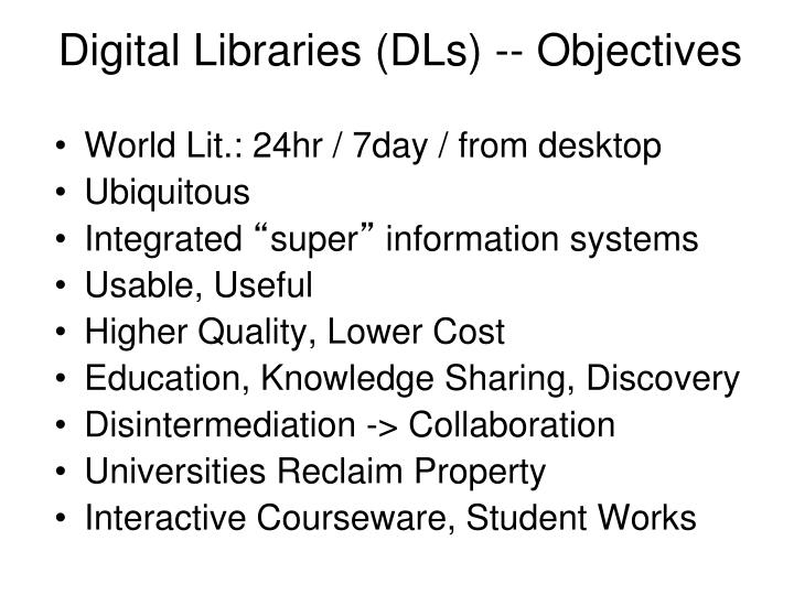 Digital Libraries (DLs) -- Objectives