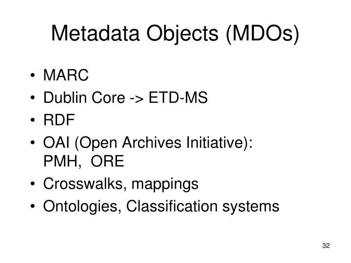 Metadata Objects (MDOs)