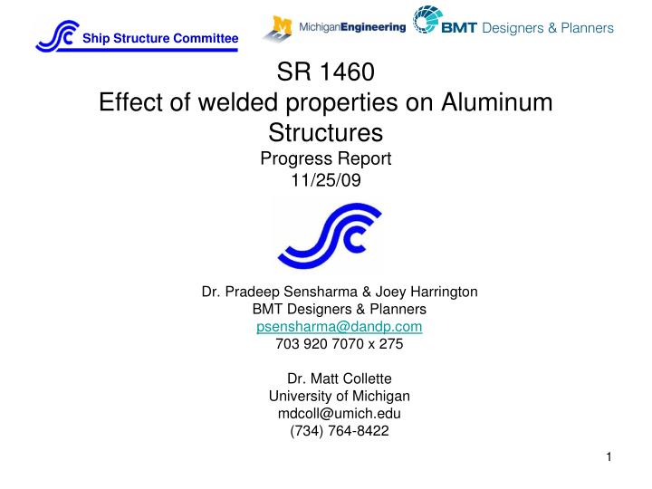 sr 1460 effect of welded properties on aluminum structures progress report 11 25 09
