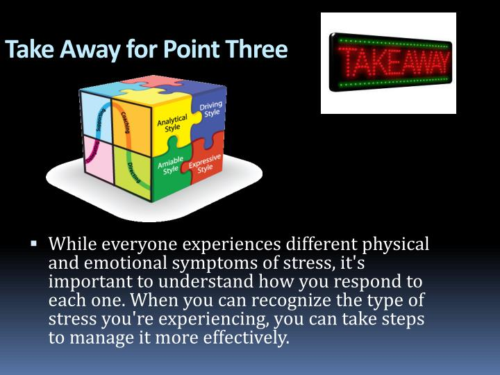 Take Away for Point Three