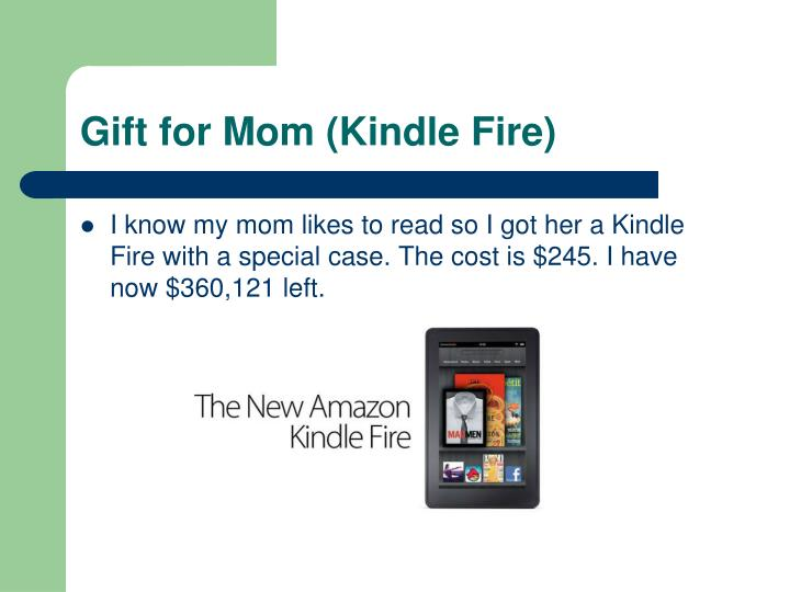 Gift for Mom (Kindle Fire)