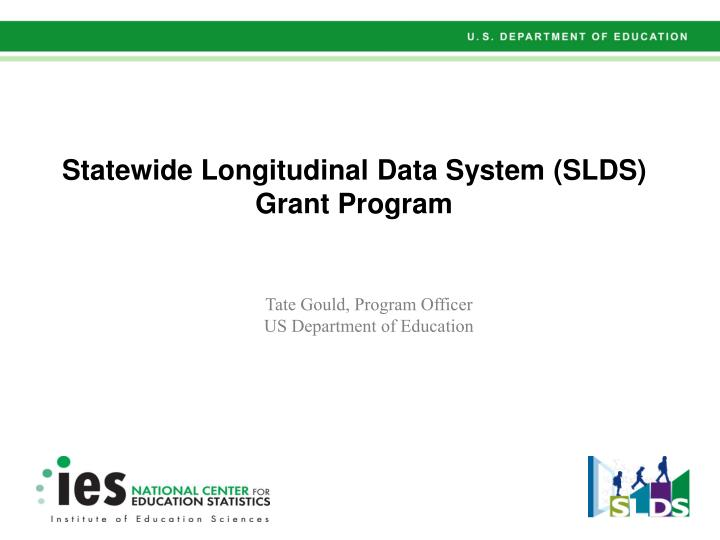 Statewide longitudinal data system slds grant program