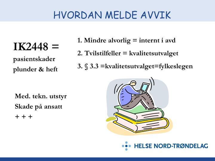 HVORDAN MELDE AVVIK