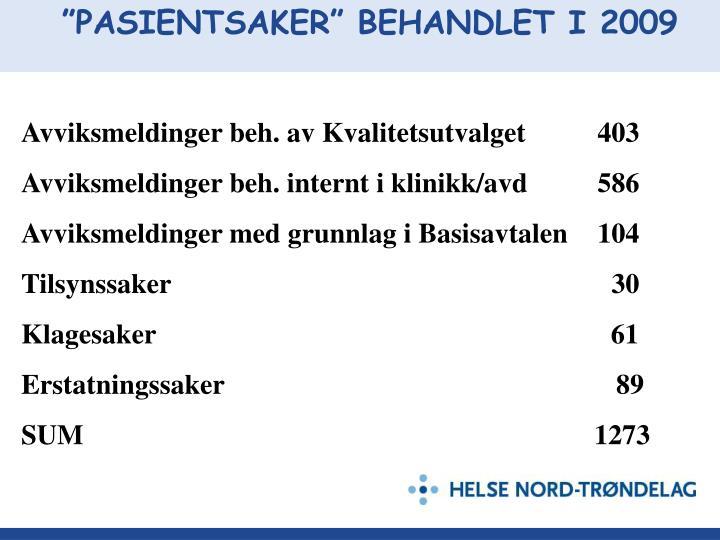 """""""PASIENTSAKER"""" BEHANDLET I 2009"""