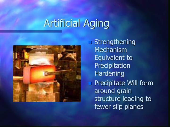 Artificial Aging