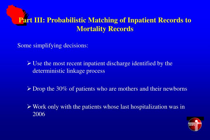 Part III: Probabilistic Matching of Inpatient Records to Mortality Records