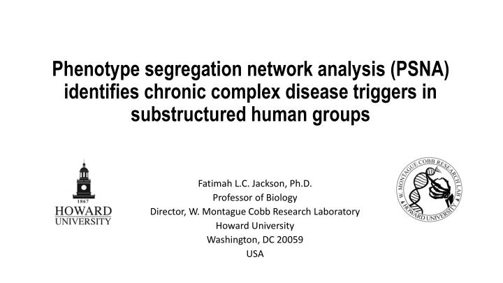 Phenotype segregation network analysis (PSNA) identifies chronic complex disease triggers in