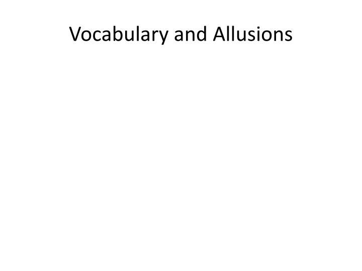 Vocabulary and allusions
