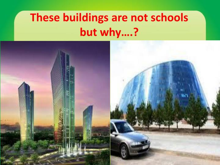 These buildings are not schools