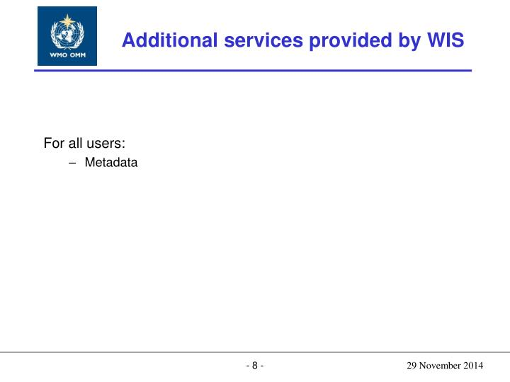 Additional services provided by WIS