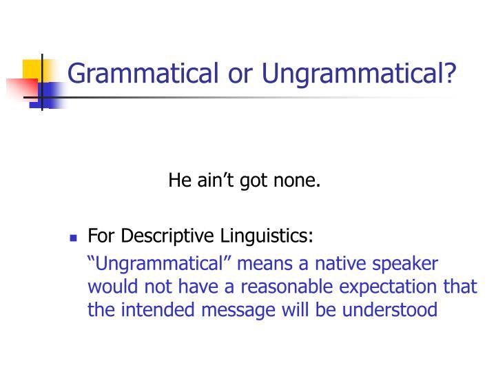 Grammatical or Ungrammatical?