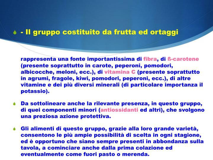 - Il gruppo costituito da frutta ed ortaggi