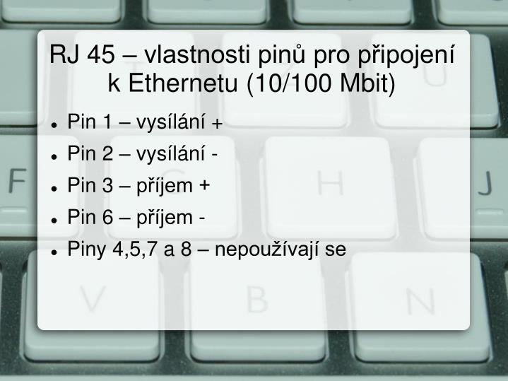 RJ 45 – vlastnosti pinů pro připojení k Ethernetu (10/100 Mbit)