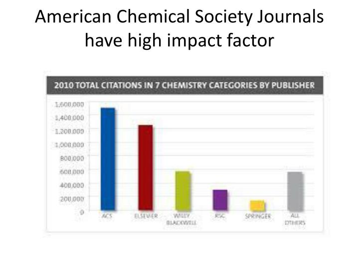 American Chemical Society Journals have high impact factor