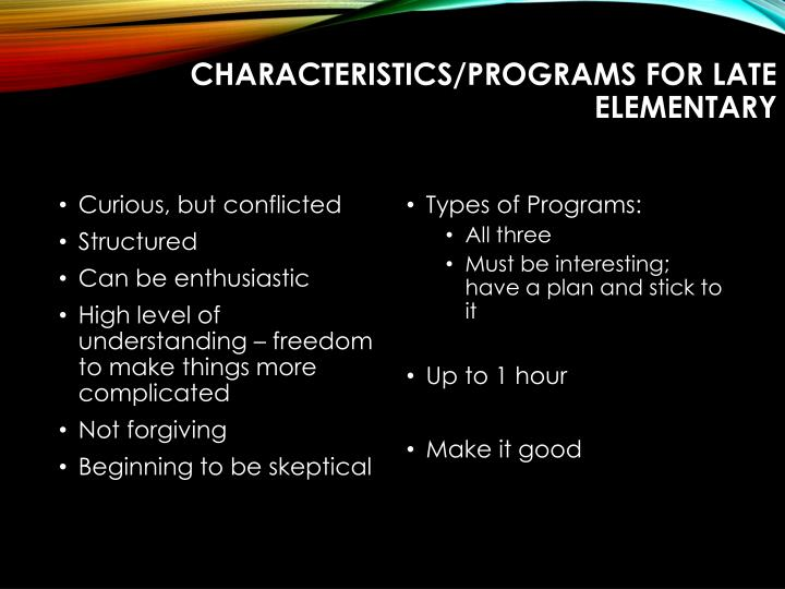Characteristics/Programs for Late Elementary