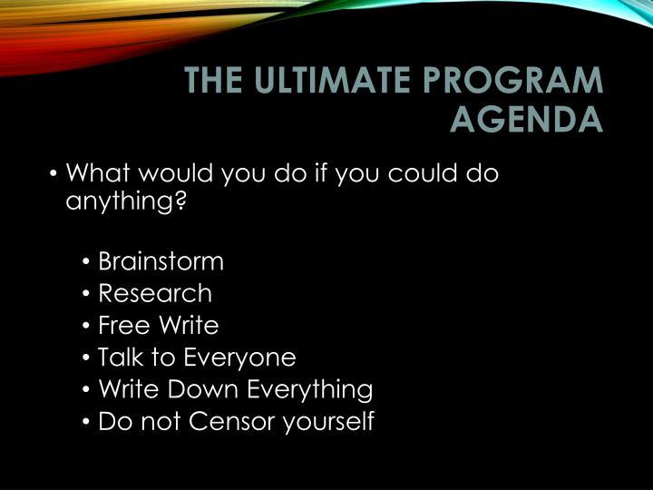 THE ultimate PROGRAM AGENDA