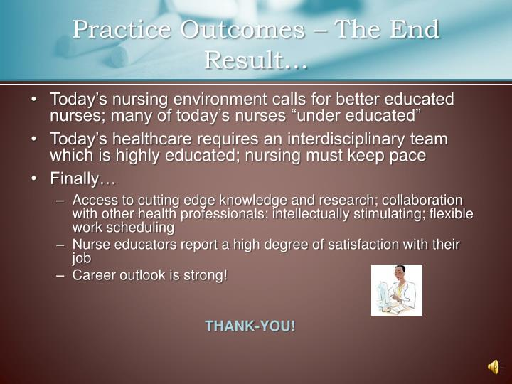 Practice Outcomes – The End Result…