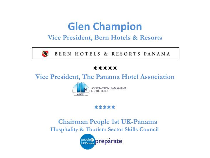 Glen champion vice president bern hotels resorts vice president the panama hotel association