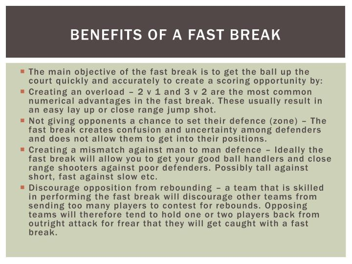 Benefits of a fast break