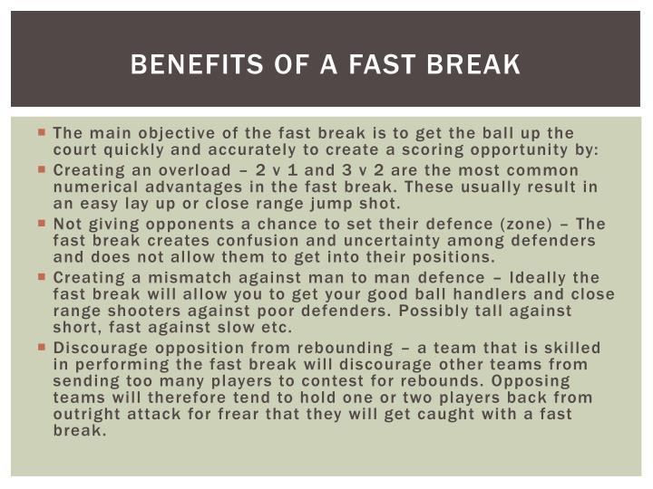 Benefits of a fast break