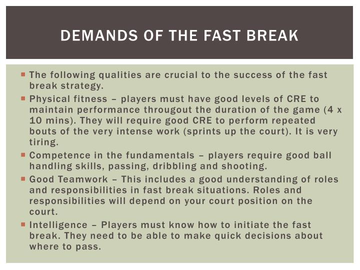 Demands of the fast break
