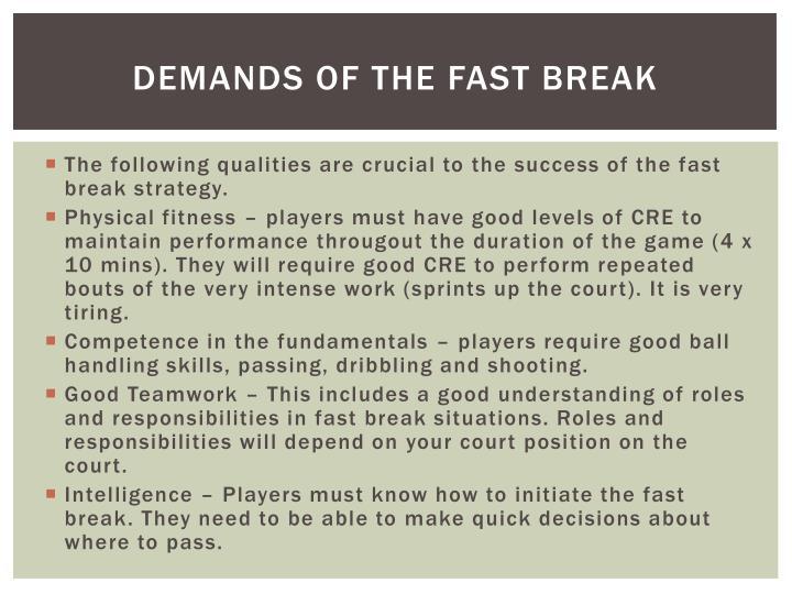 Demands of the fast break