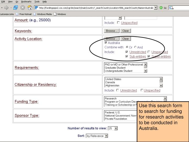 Use this search form to search for funding for research activities to be conducted in Australia.