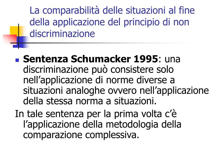 La comparabilità delle situazioni al fine della applicazione del principio di non discriminazione