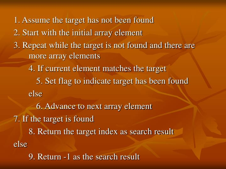 1. Assume the target has not been found