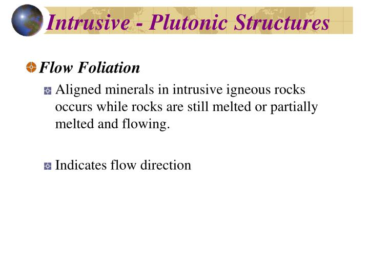 Intrusive - Plutonic Structures