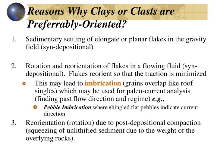Reasons Why Clays or Clasts are Preferrably-Oriented?