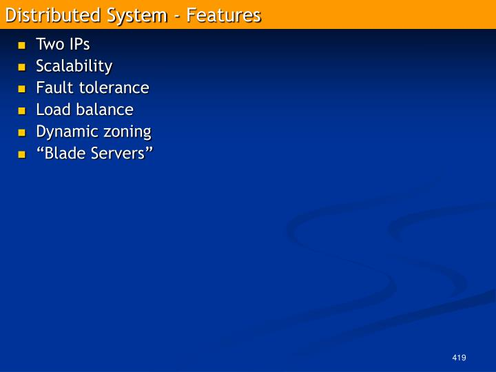 Distributed System - Features