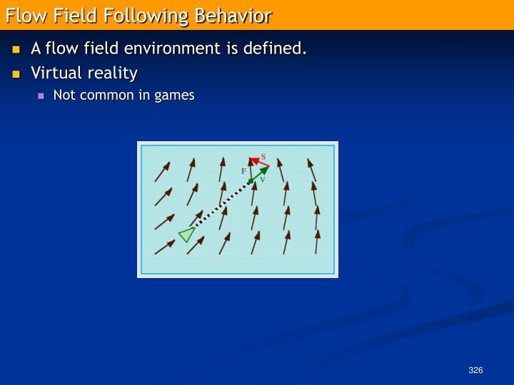 Flow Field Following Behavior