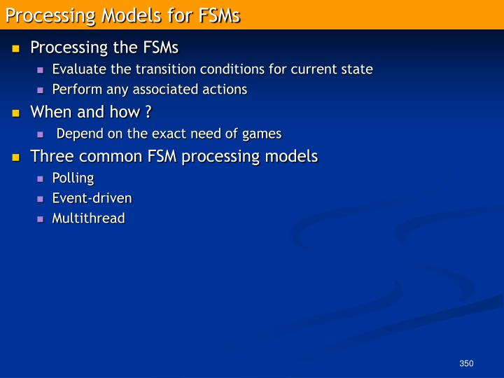 Processing Models for FSMs