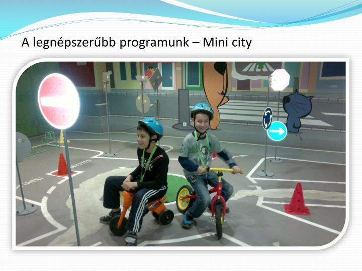A legnépszerűbb programunk – Mini city