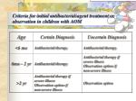 criteria for initial antibacterial agent treatment or observation in children with aom