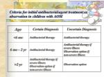 criteria for initial antibacterial agent treatment or observation in children with aom1
