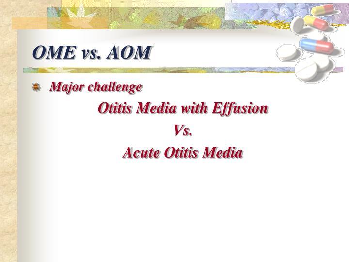 OME vs. AOM