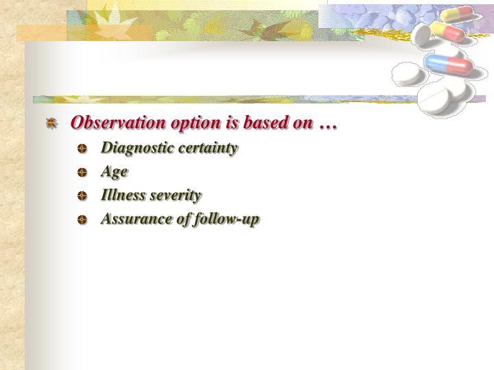Observation option is based on …